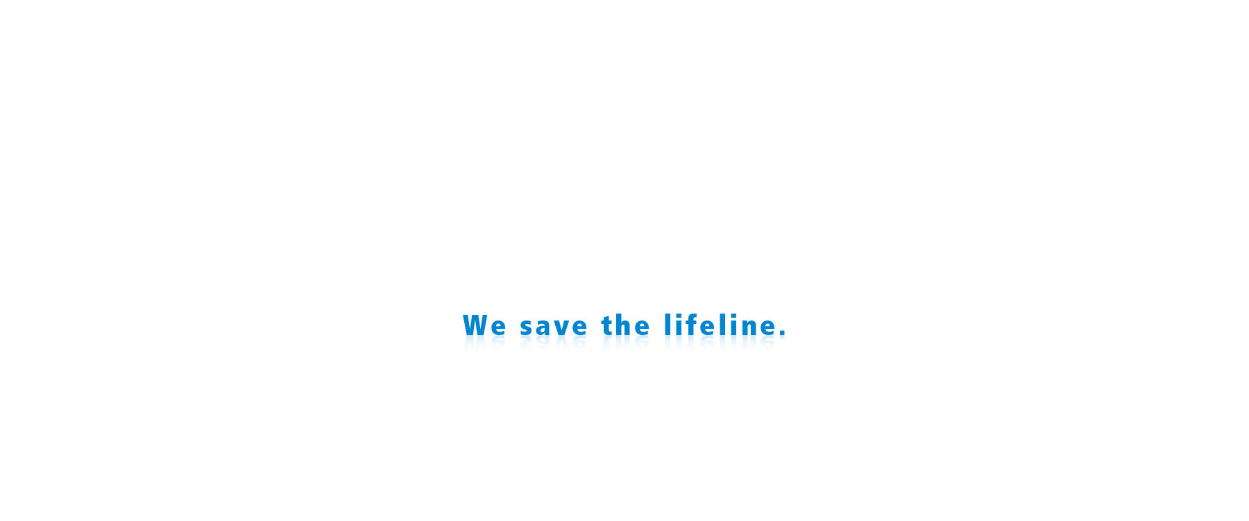 We save the lifeline